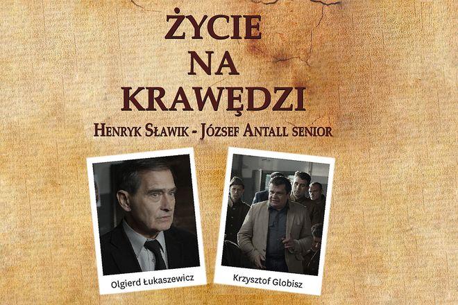 """Premiera filmu """"Życie na krawędzi"""" dotycząca życia Henryka Sławika i Józsefa Antalla Seniora, Materiały prasowe"""